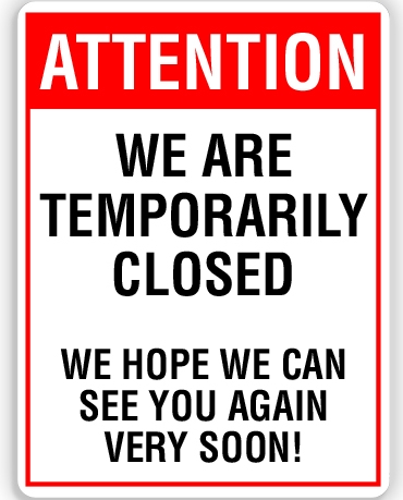 Attention-We-Are-Temporarily-Closed-We-Hope-We-Can-See-You-Again-Very-Soon-1